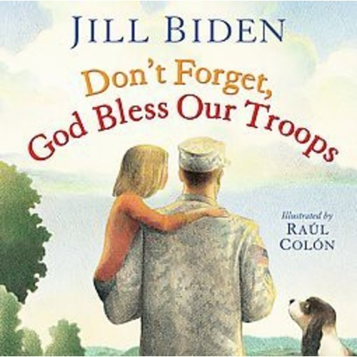 Don't Forget, God Bless Our Troops (Hardcover) by Jill Biden