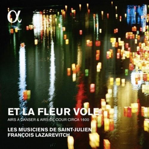 Les Musiciens De Saint-Julien - Et La Fleur Vole
