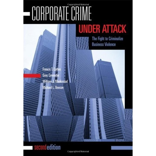 Corporate Crime Under Attack: The Fight to Criminalize Business Violence