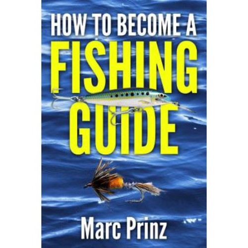 How to Become a Fishing Guide