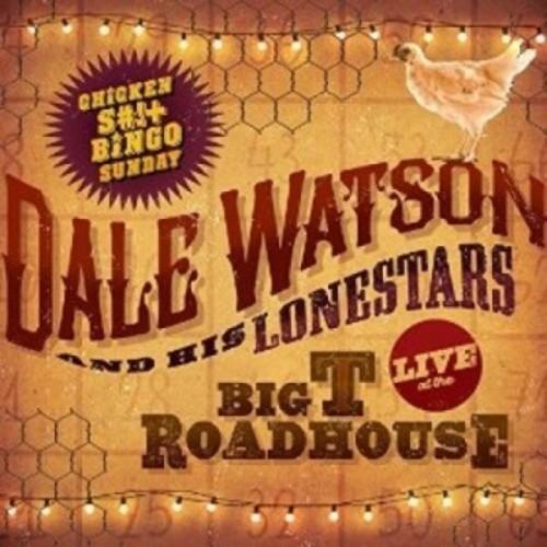 Dale Watson - Live at The Big T Roadhouse: Chicken S#!+ Bingo