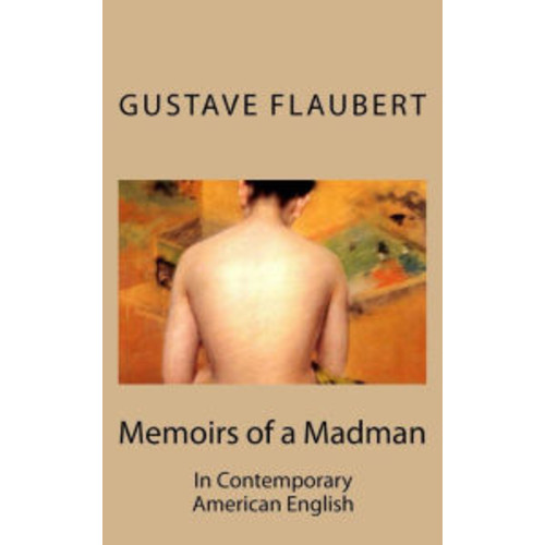 Memoirs of a Madman: In Contemporary American English