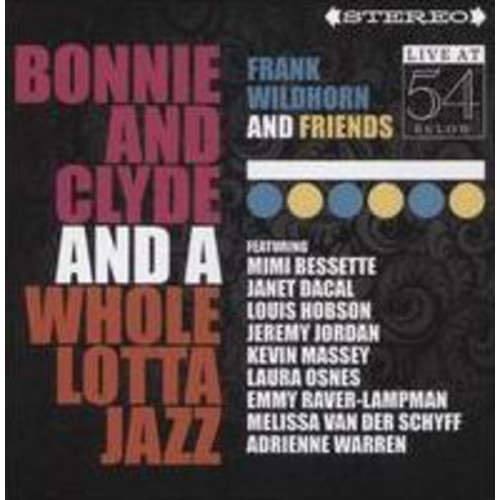 Bonnie & Clyde & A Whole Lotta Jazz: Live at 54 Below
