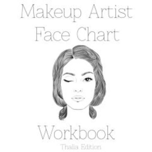 Makeup Artist Face Chart Workbook Thalia Edition