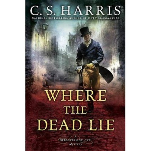 Where the Dead Lie (Hardcover) (C. S. Harris)