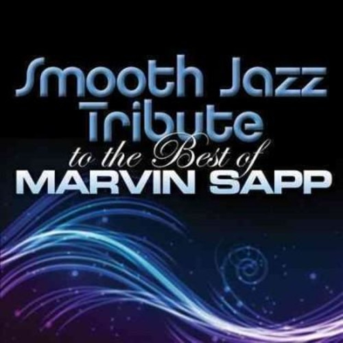 Various - Smooth Jazz Tribute to The Best of Marvin Sapp