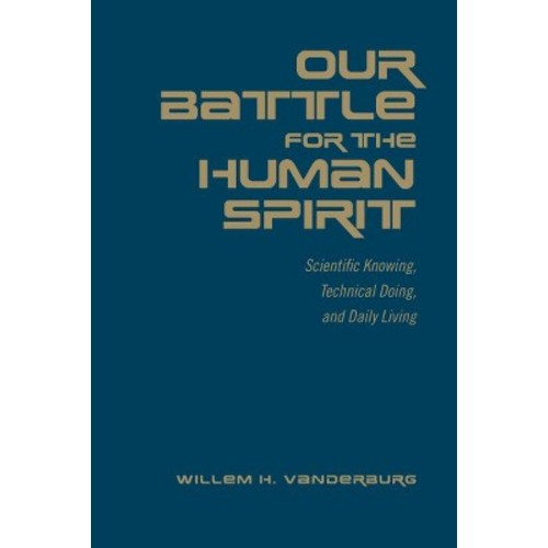 Our Battle for the Human Spirit (Hardcover)