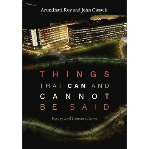 Things That Can and Cannot Be Said : Essays and Conversations