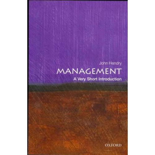 Management: A Very Short Introduction (Very Short Introductions) John Hendry Paperback