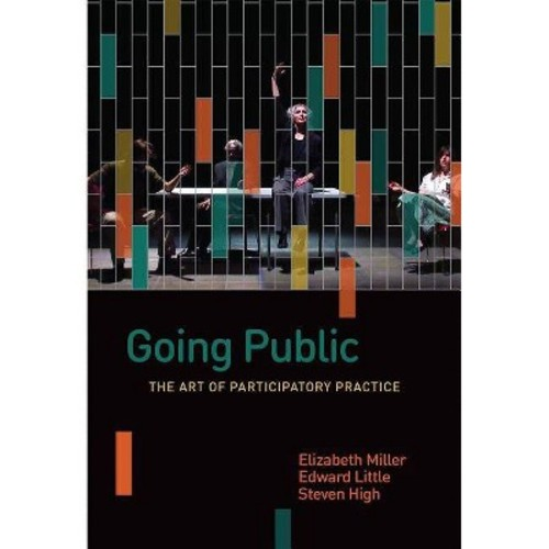 Going Public : The Art of Participatory Practice (Hardcover) (Elizabeth Miller & Edward Little & Steven