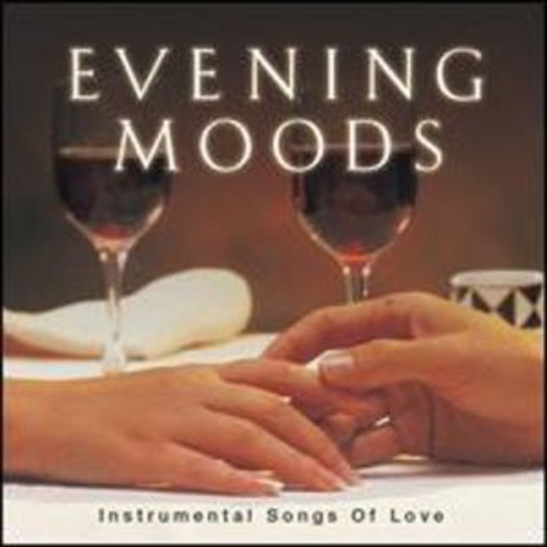 Evening Moods: Instrumental Love Songs By Various Artists (Audio CD)