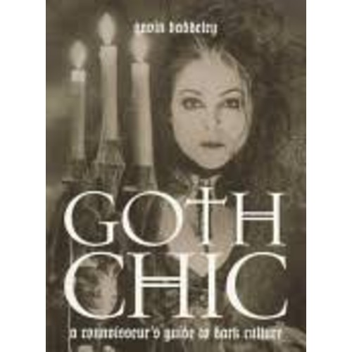 Goth Chic: A Connoisseur's Guide to Dark Culture [Book]