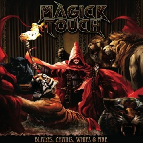 Magick Touch - Blades Chains Whips & Fire (CD)
