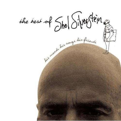 The Best of Shel Silverstein: His Words His Songs His Friends [CD]