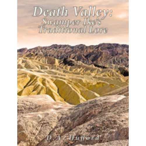 Death Valley; Swamper Ike's Traditional Lore: