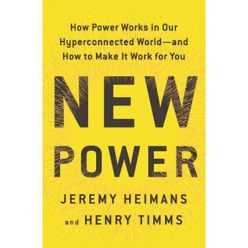 Power : How Power Works in Our Hyperconnected World--and How to Make It Work for You - (Hardcover)