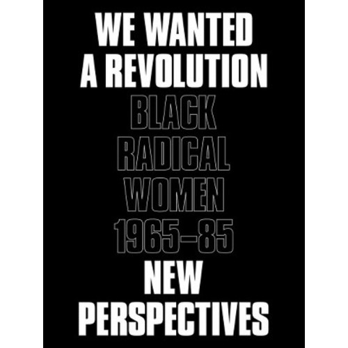 We Wanted a Revolution : Black Radical Women, 196585: New Perspectives - (Paperback)