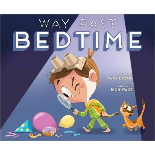 Way Past Bedtime (School And Library) (Tara Lazar)