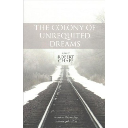 Colony of Unrequited Dreams (Paperback) (Robert Chafe)