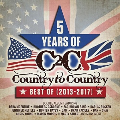 Country to Country Best of 2013-2017: 5 Years of - Country to Country Best of 2013-2017: 5 Years of (CD)