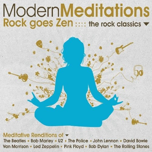Modern Meditations to the Rock Classics [CD]