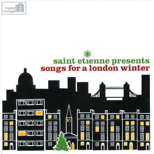 Saint Etienne Presents: Songs For A London Winter [CD]