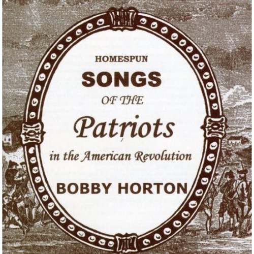Homespun Songs of the Patriots in the American Revolution [CD]