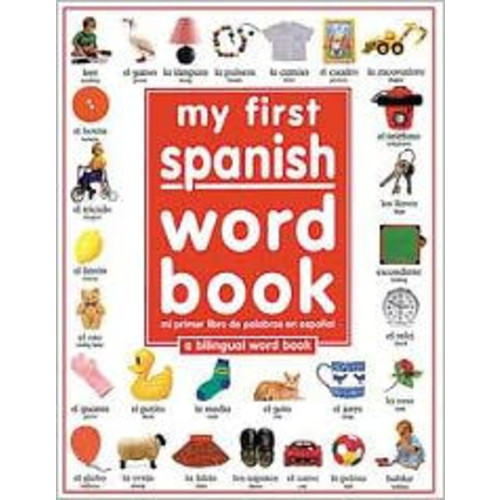 My First Spanish Word Book / Mi primer libro de palabras en Espanol