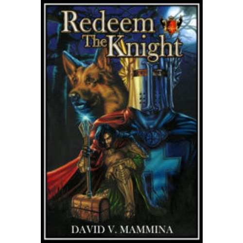 Redeem The Knight: The Trilogy: