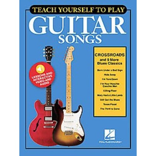 Teach Yourself to Play Guitar Songs : Crossroads and 9 More Blues Classics (Paperback)