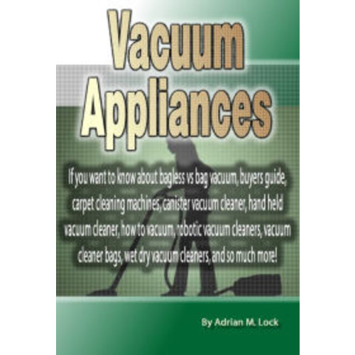 Vacuum Appliances: If you want to know about bagless vs bag vacuum, buyers guide, carpet cleaning machines, canister vacuum cleaner, hand held vacuum cleaner, how to vacuum, robotic vacuum cleaners, vacuum cleaner bags, wet dry vacuum cleaners