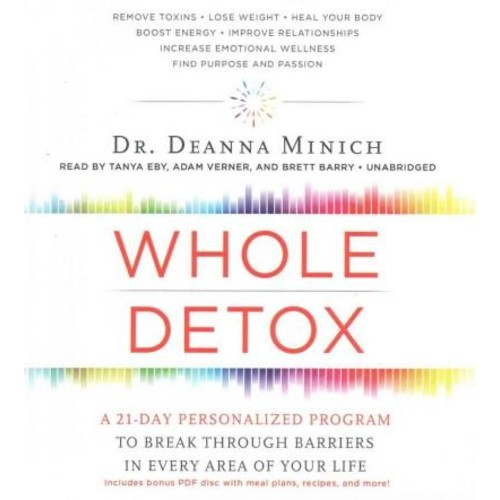 Whole Detox: A 21-Day Personalized Program to Break Through Barriers in Every Area of Your Life, Includes Bonus PD... (CD-Audio)