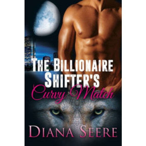 The Billionaire Shifter's Curvy Match (Billionaire Shifters Club #1)