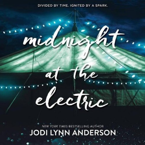 Midnight at the Electric (MP3-CD) (Jodi Lynn Anderson)