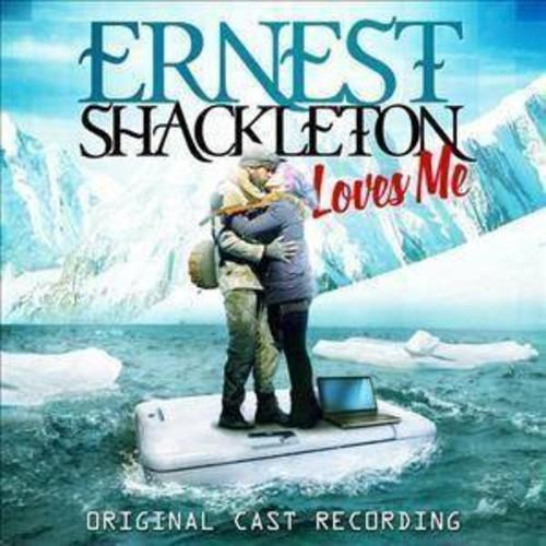 Original Broadway Ca - Ernest Shackleton Loves Me (Ocr) (CD)