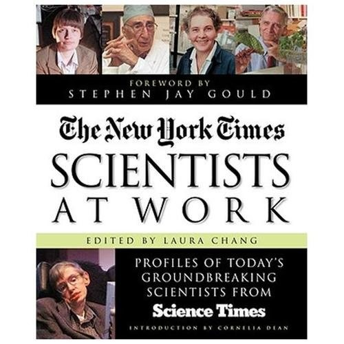 The New York Times Scientists at Work: Profiles of Todays Groundbreaking Scientists from Science Times