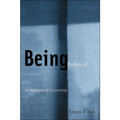 Being Political: Genealogies of Citizenship