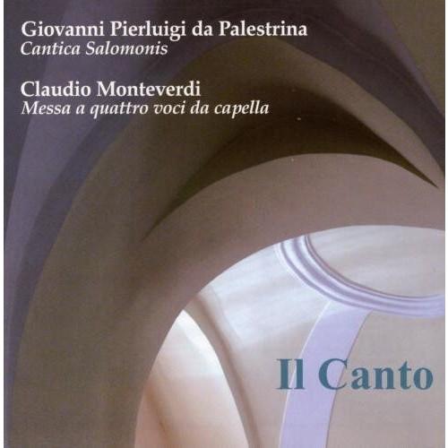 Palestrina; Monteverdi: Cantica Salomonis; Messa a quattro voci da capella