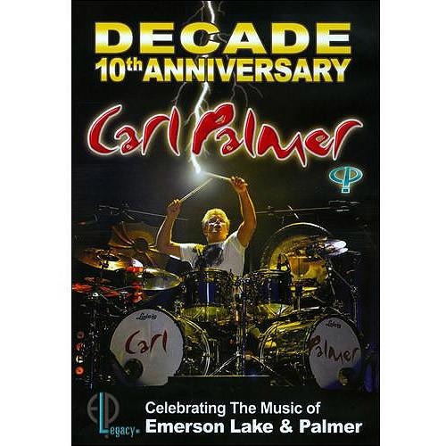 Carl Palmer: Decade - 10th Anniversary Celebrating The Music Of Emerson Lake & Palmer