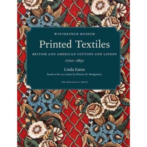 Printed Textiles : British and American Cottons and Linens 1700-1850