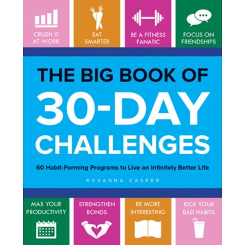 Big Book of 30-Day Challenges : 60 Habit Forming Programs to Live an Infinitely Better Life (Paperback)