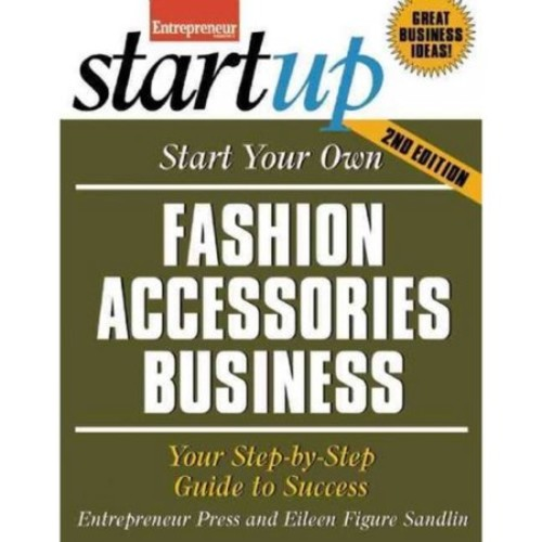 Start Your Own Fashion Accessories Business: Your Step-by-step Guide to Success