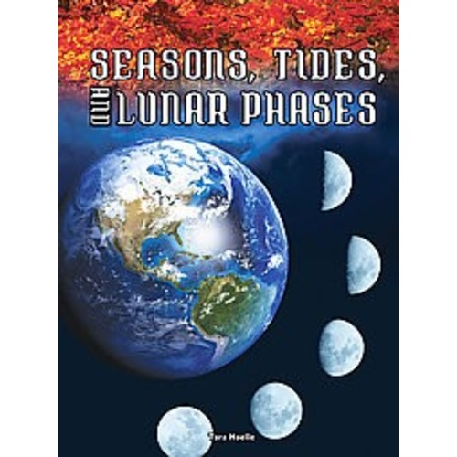Seasons, Tides, and Lunar Phases (Library) (Tara Haelle)