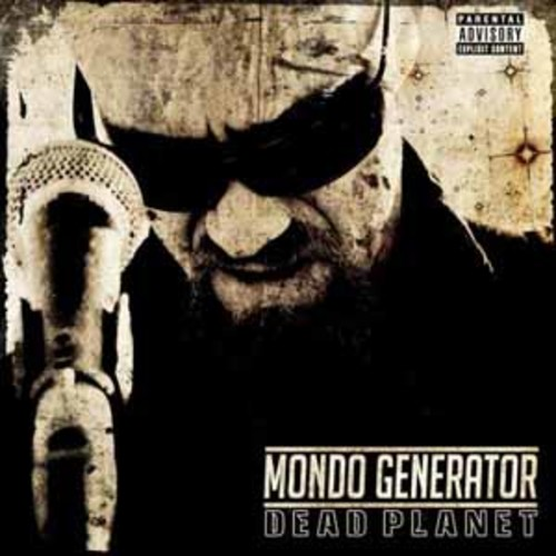 Nick and The Mondo Generator Oliveri - Dead Planet (Parental Advisory)