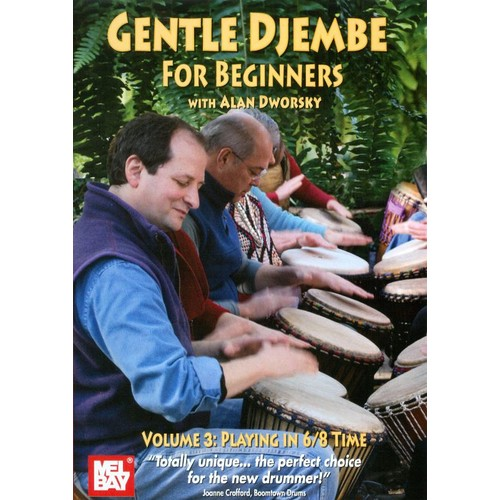 Gentle Djembe for Beginners with Alan Dworsky, Vol. 3: Playing in 6/8 Time [DVD] [English]