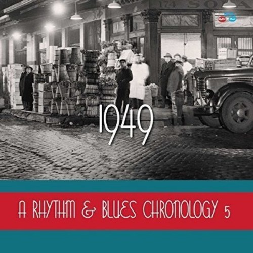 A Rhythm & Blues Chronology, Vol. 5: 1949 [CD]