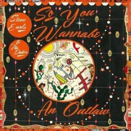 Steve Earle & the Dukes - So You Wannabe An Outlaw [Vinyl]