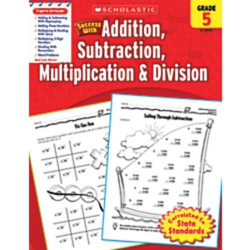Scholastic Success With: Addition, Subtraction, Multiplication & Division Workbook, Grade 5
