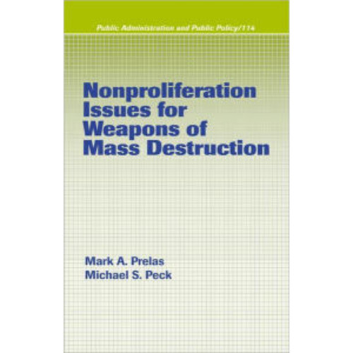Nonproliferation Issues for Weapons of Mass Destruction / Edition 1
