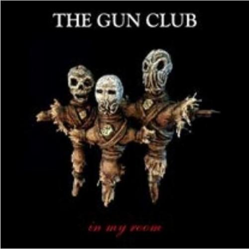 Gun Club - In My Room (CD)